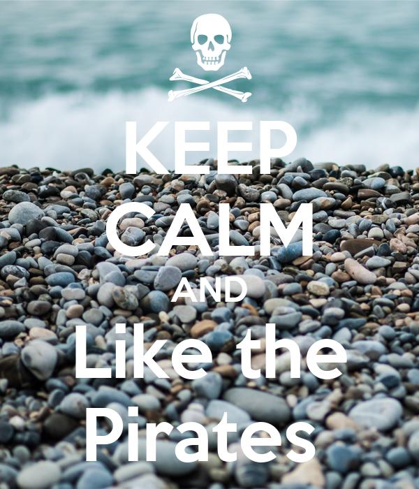 KEEP CALM AND Like the Pirates