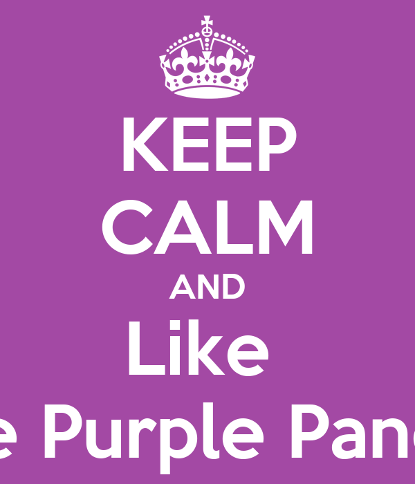 KEEP CALM AND Like  The Purple Pandas