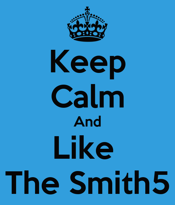 Keep Calm And Like  The Smith5