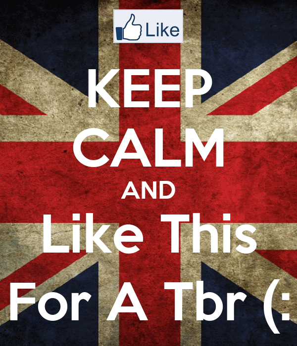 KEEP CALM AND Like This For A Tbr (: