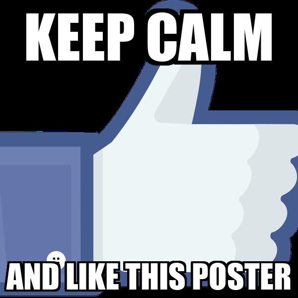 KEEP CALM AND LIKE THIS POSTER