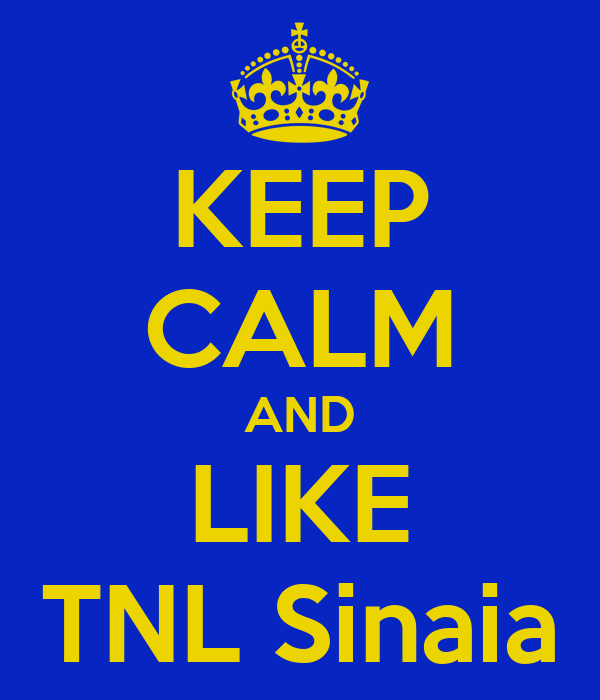 KEEP CALM AND LIKE TNL Sinaia