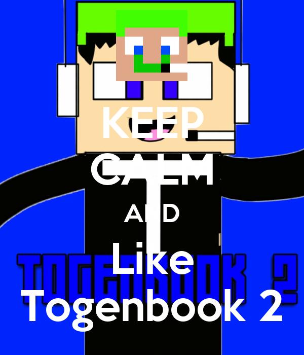 KEEP CALM AND Like Togenbook 2