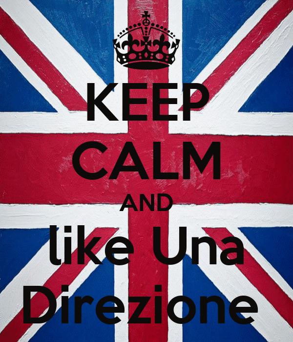 KEEP CALM AND like Una Direzione
