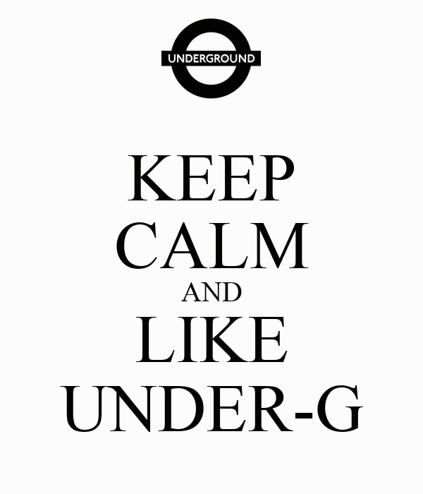 KEEP CALM AND LIKE UNDER-G