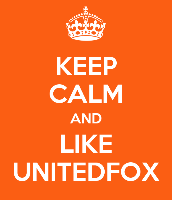 KEEP CALM AND LIKE UNITEDFOX