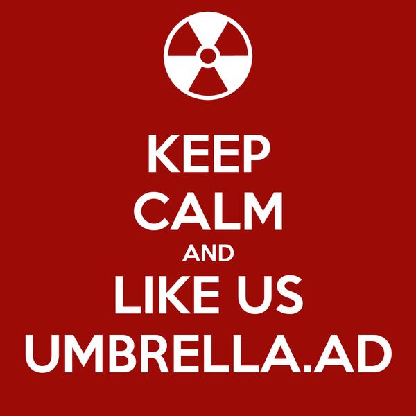 KEEP CALM AND LIKE US UMBRELLA.AD