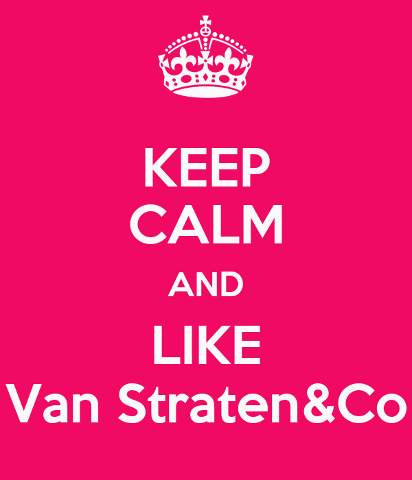KEEP CALM AND LIKE Van Straten&Co