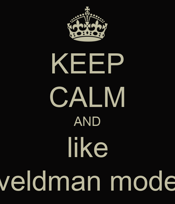 KEEP CALM AND like veldman mode