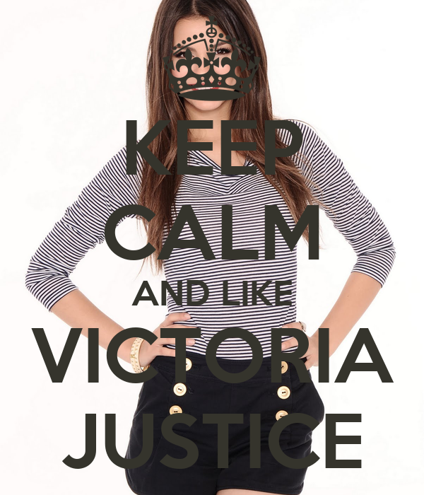 KEEP CALM AND LIKE VICTORIA JUSTICE