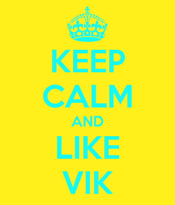 KEEP CALM AND LIKE VIK