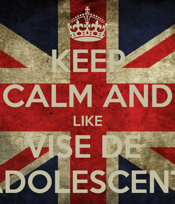 KEEP CALM AND LIKE VISE DE  ADOLESCENTI