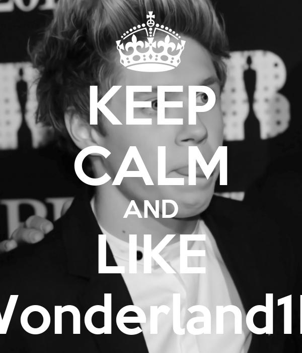 KEEP CALM AND LIKE Wonderland1D