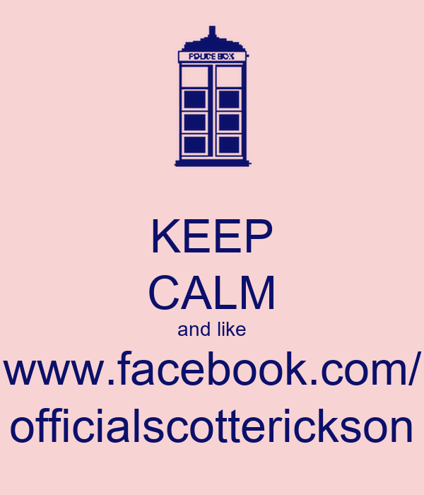 KEEP CALM and like www.facebook.com/ officialscotterickson
