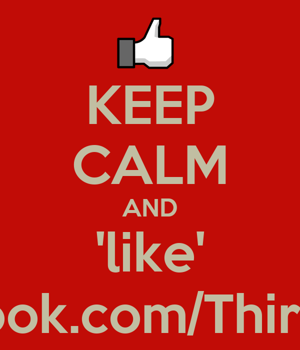 KEEP CALM AND 'like' www.facebook.com/ThirdWatchFans