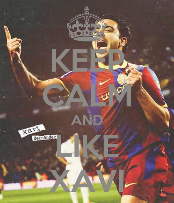 KEEP CALM AND LIKE XAVI