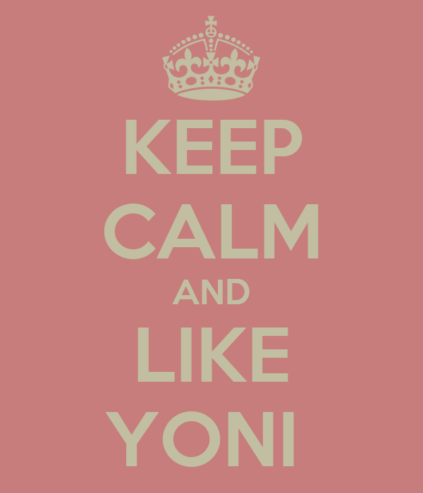 KEEP CALM AND LIKE YONI
