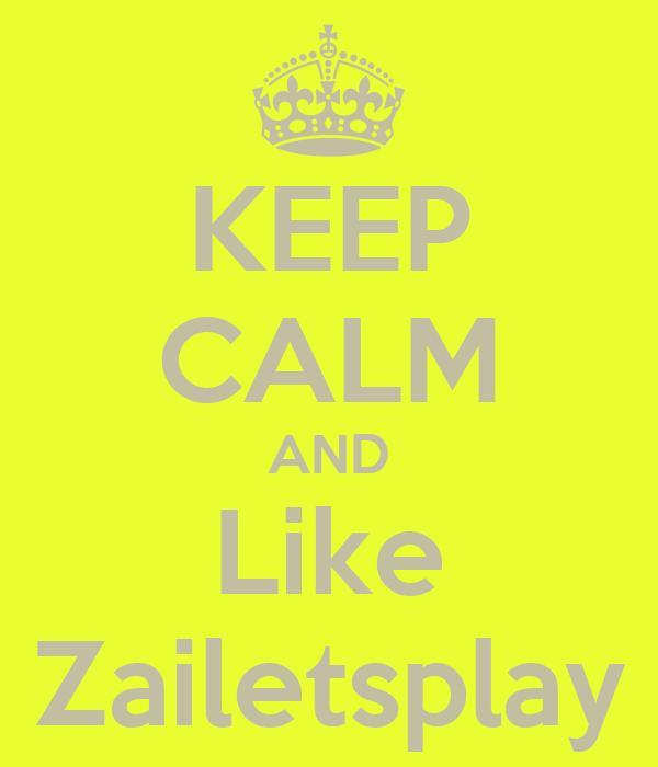 Keep Calm Like Zailetsplay Poster Edwin Munoz