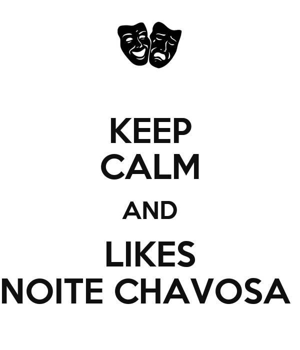 KEEP CALM AND LIKES NOITE CHAVOSA