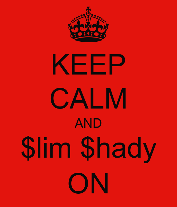 KEEP CALM AND $lim $hady ON
