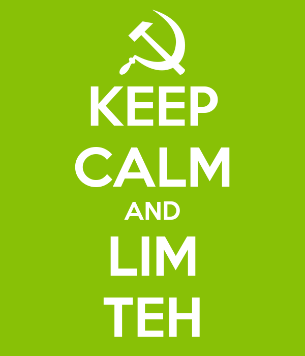 KEEP CALM AND LIM TEH
