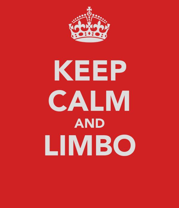KEEP CALM AND LIMBO