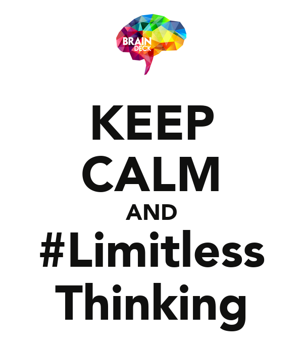 KEEP CALM AND #Limitless Thinking