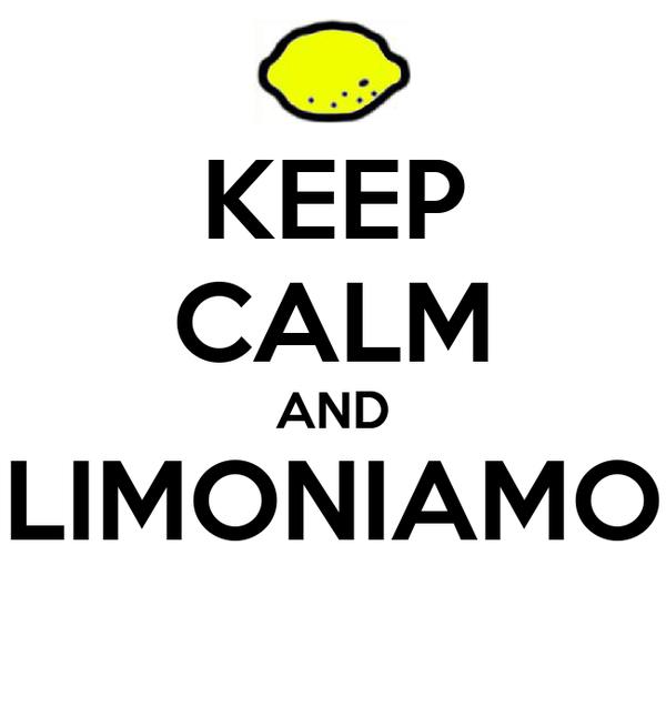 KEEP CALM AND LIMONIAMO