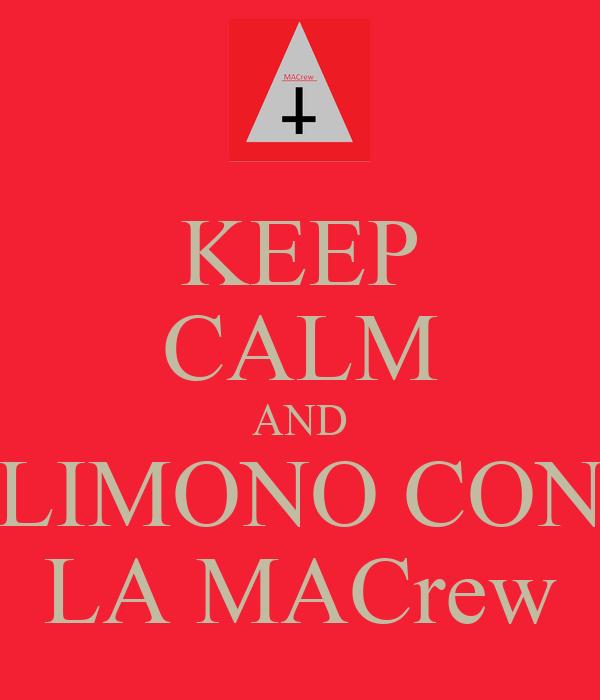 KEEP CALM AND LIMONO CON LA MACrew