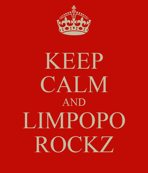 KEEP CALM AND LIMPOPO ROCKZ