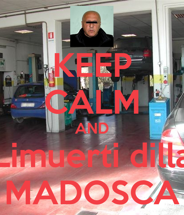 KEEP CALM AND Limuerti dilla MADOSCA