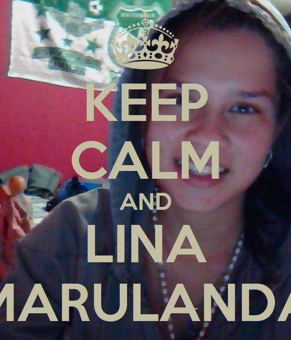 KEEP CALM AND LINA MARULANDA