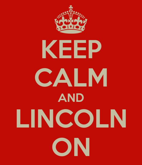 KEEP CALM AND LINCOLN ON