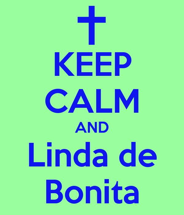 KEEP CALM AND Linda de Bonita