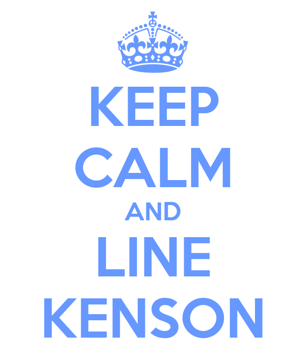 KEEP CALM AND LINE KENSON