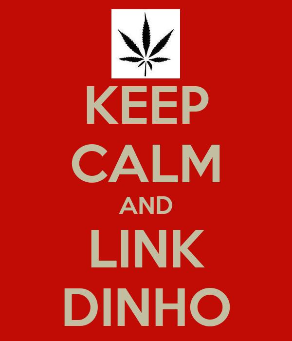 KEEP CALM AND LINK DINHO