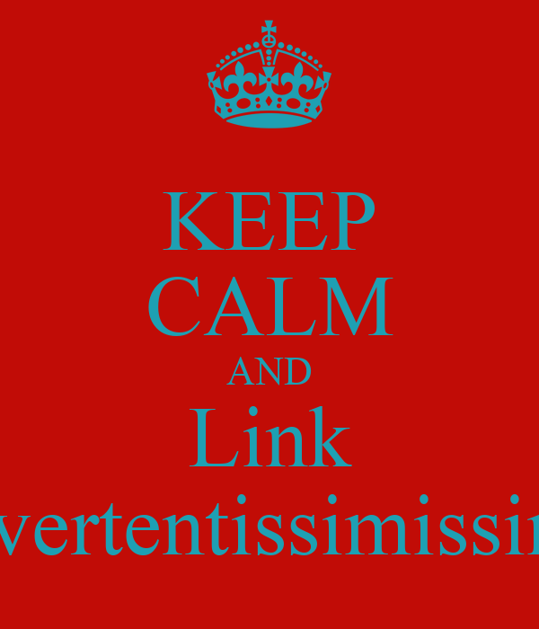 KEEP CALM AND Link divertentissimissimi