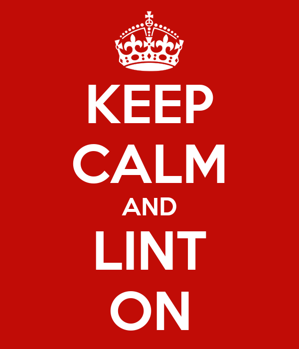 KEEP CALM AND LINT ON