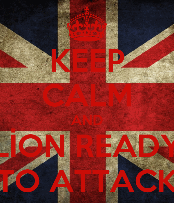 KEEP CALM AND LİON READY TO ATTACK