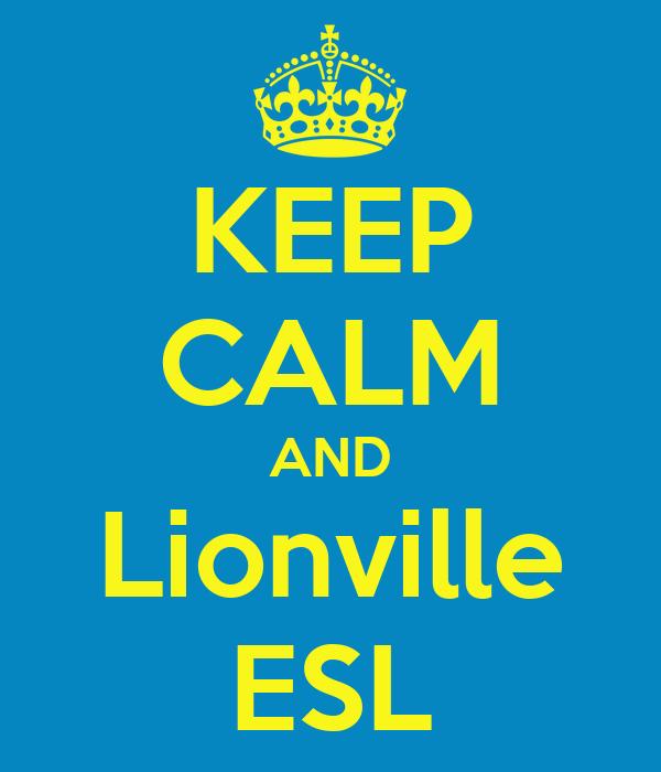 KEEP CALM AND Lionville ESL