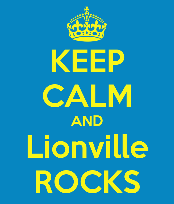 KEEP CALM AND Lionville ROCKS