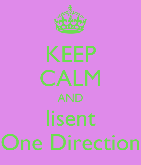 KEEP CALM AND lisent One Direction