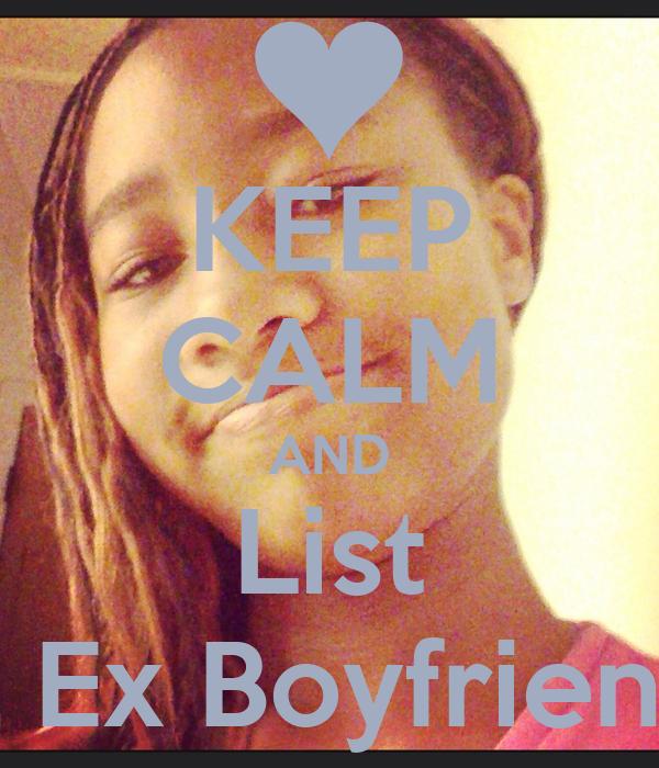 KEEP CALM AND List All Ex Boyfriends