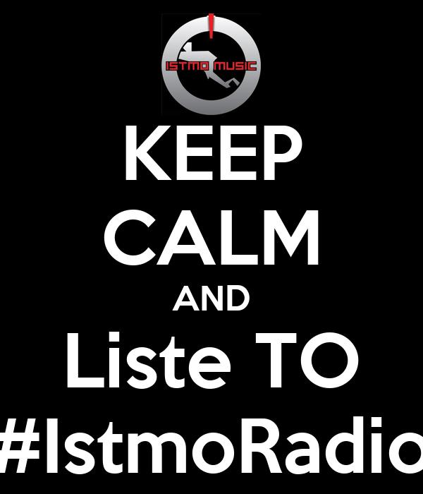 KEEP CALM AND Liste TO #IstmoRadio