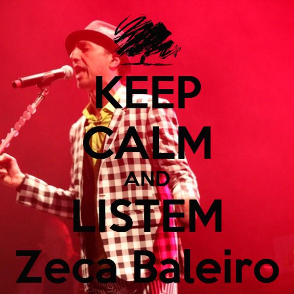 KEEP CALM AND LISTEM Zeca Baleiro