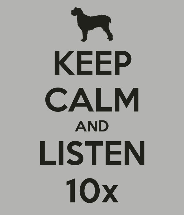KEEP CALM AND LISTEN 10x