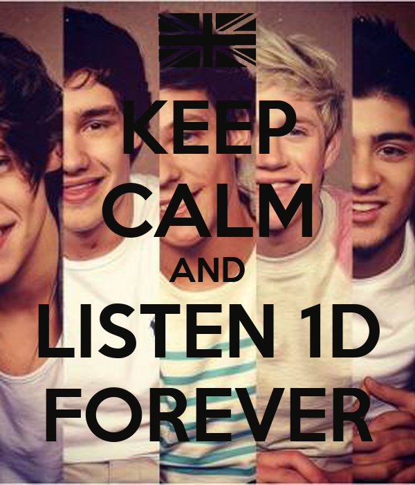 KEEP CALM AND LISTEN 1D FOREVER