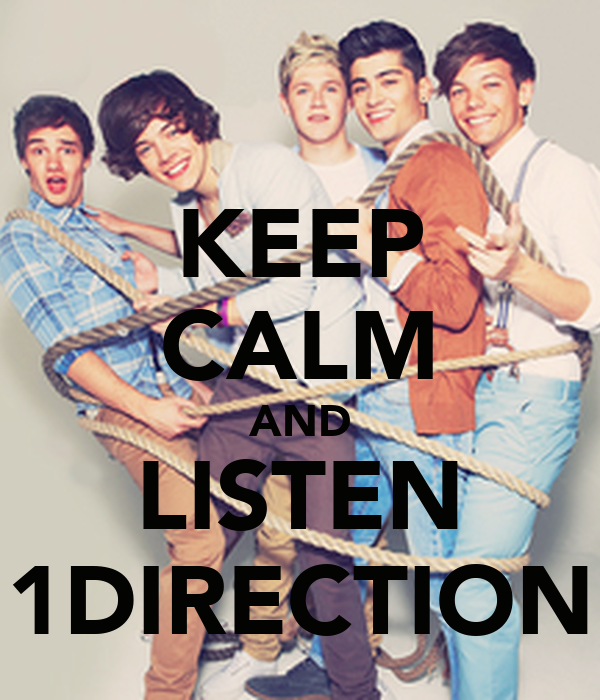 KEEP CALM AND LISTEN 1DIRECTION