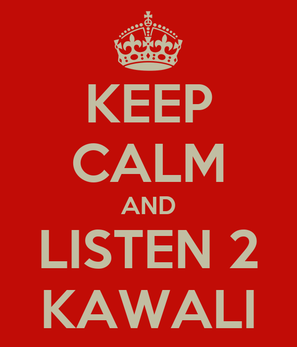 KEEP CALM AND LISTEN 2 KAWALI