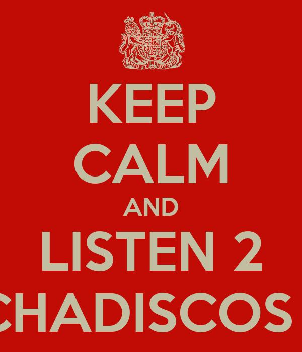 KEEP CALM AND LISTEN 2 PINCHADISCOS 305
